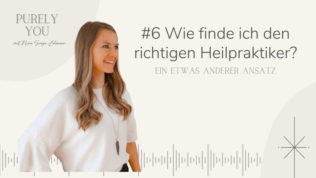 #5 Podcast Purely You Wie finde ich den richtigen Heilpraktiker? Ein etwas anderer Ansatz Endometriose Nina Svenja Lehmann