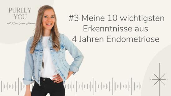 Purely You Podcast Nina Svenja Lehmann Meine 10 wichtigsten Erkenntnisse aus 4 Jahren Endometriose