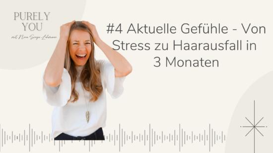 Purely You Podcast Nina Svenja Lehmann Aktuelle Gefühle Von Stress zu Haarausfall in 3 Monaten