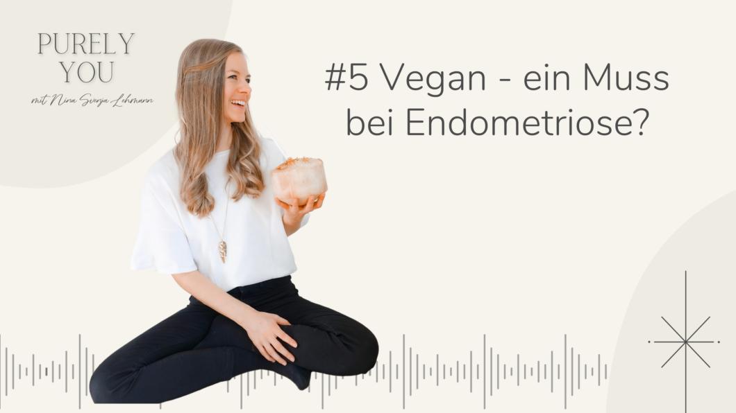 Vegan ein Muss bei Endometriose Purely You Nina Svenja Lehmann