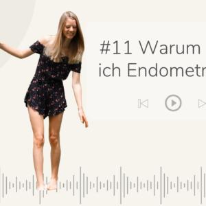 Purely You Podcast Warum habe ich Endometriose