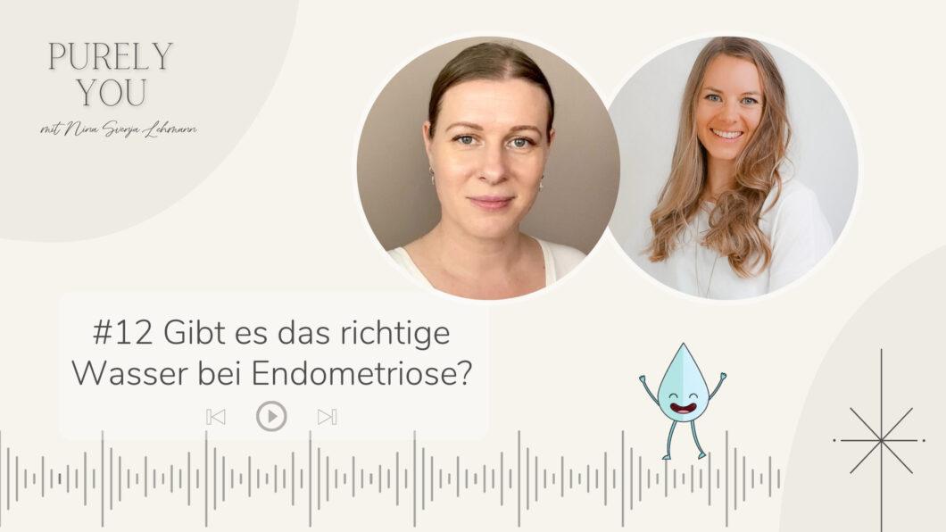 Purely You Podcast Gibt es das richtige Wasser bei Endometriose - Interview mit Dr Maria Folk