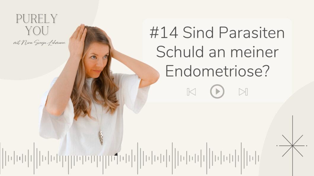 Purely You Podcast Der Zusammenhang von Endometriose und Parasiten