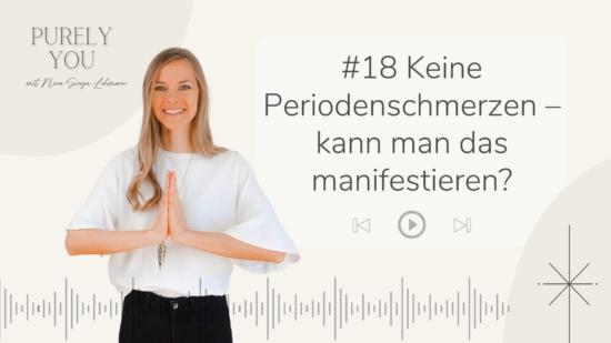 Purely you Podcast Nina Lehmann Keine Periodenschmerzen - kann man das Manifestieren?