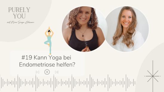 Purely You Podcast Yoga bei Endometriose - Interview mit Eva Strum Feminine Yoga